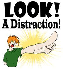 look a distraction